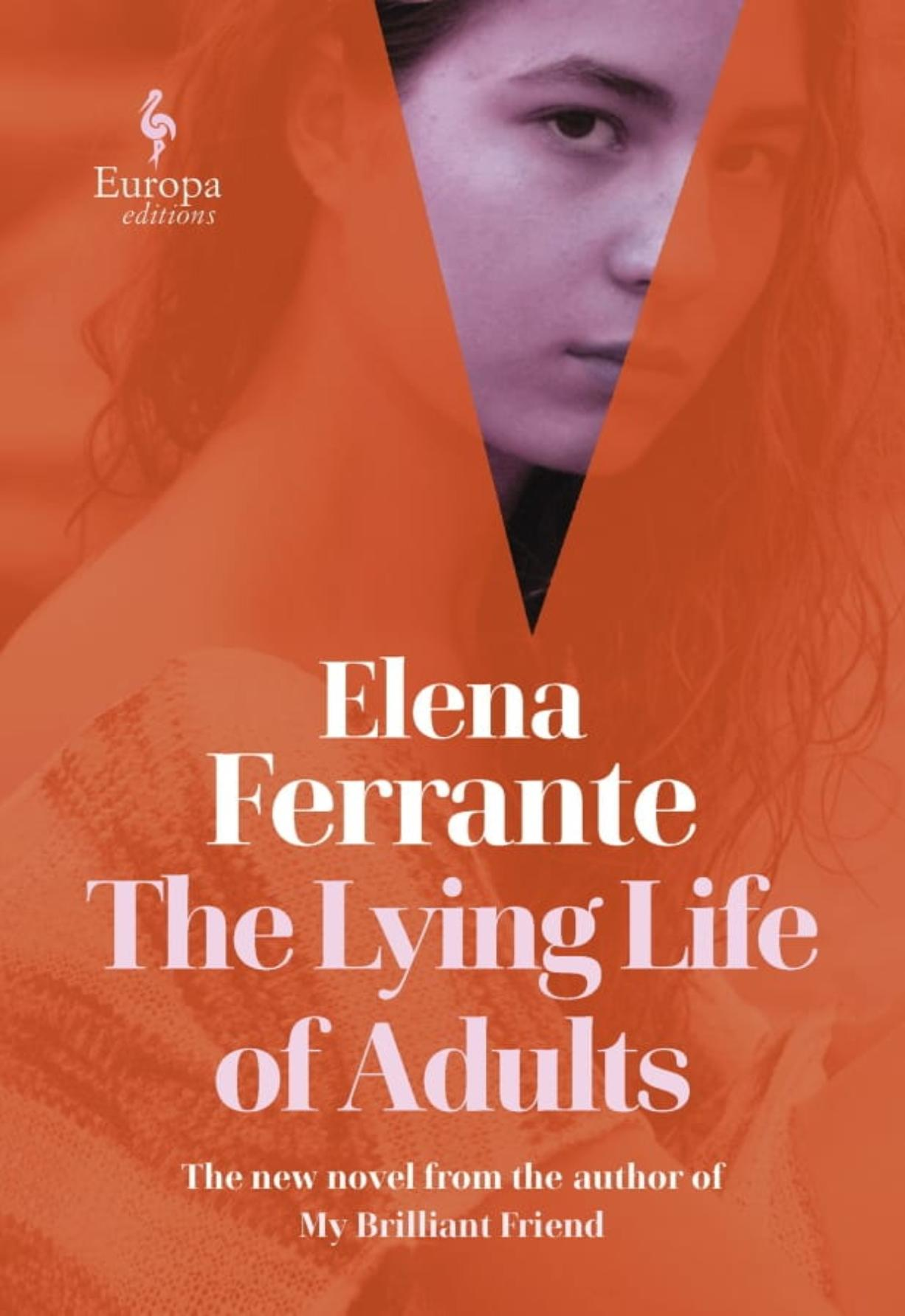 """This cover image released by Europa Editions shows """"The Lying Life of Adults"""" by Elena Ferrante."""