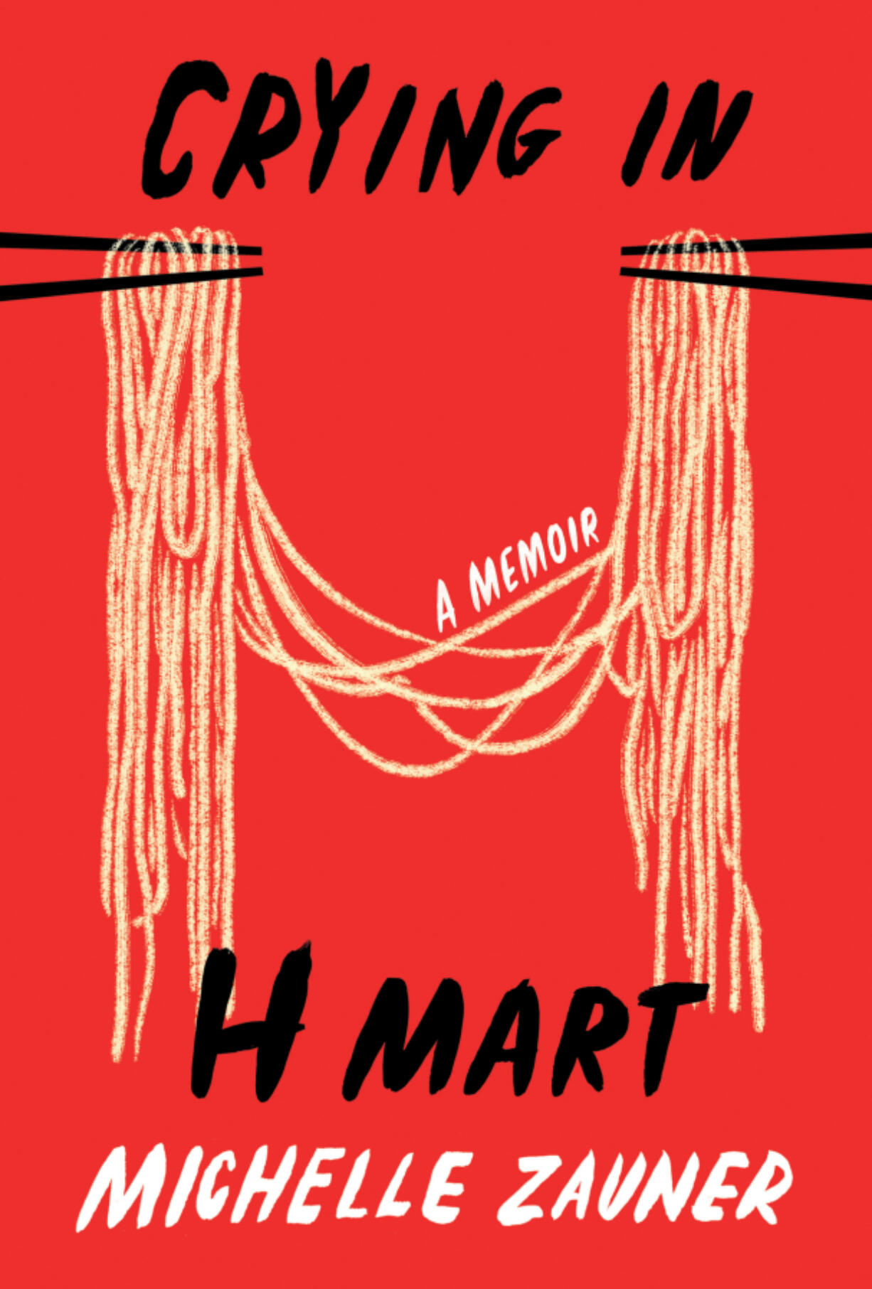 """""""Crying in H Mart"""" by Michelle Zauner (Alfred A. Knopf, $26.95)."""