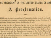 The Emancipation Proclamation was signed by President Abraham Lincoln in September 1862 and took effect on Jan.