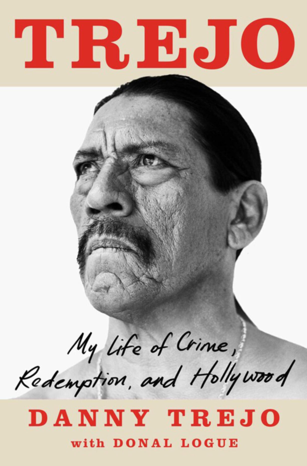 """""""Trejo: My Life of Crime, Redemption, and Hollywood,"""" by Danny Trejo."""